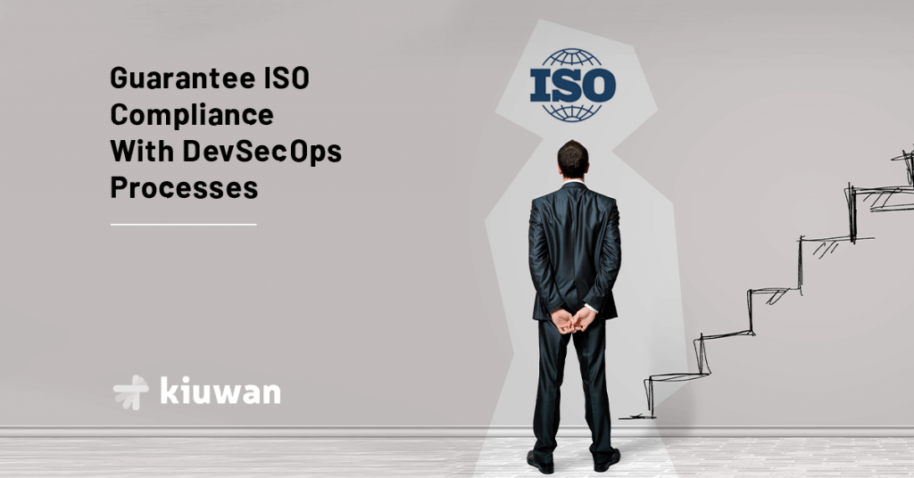 Guarantee ISO Compliance With DevSecOps Processes