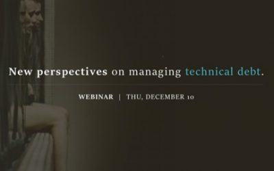 On-Demand Webinar: New Perspectives on Managing Technical Debt