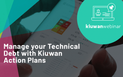 On-Demand Webinar: Manage Your Technical Debt with Kiuwan Action Plans