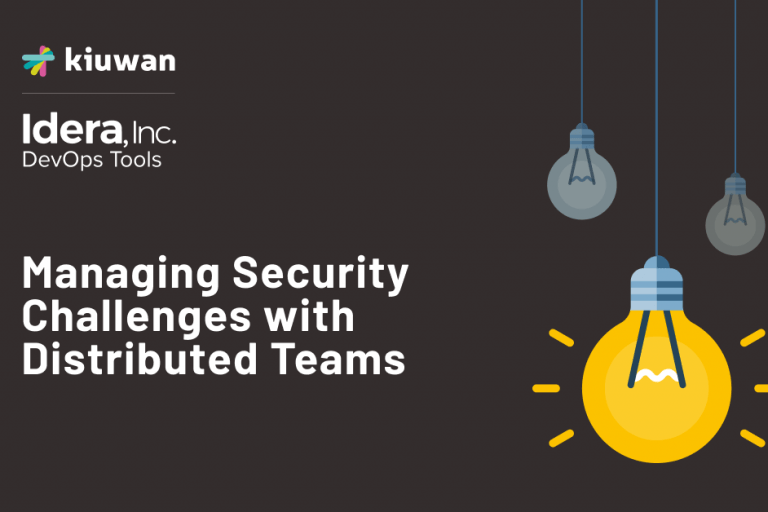 Managing Security Challenges with Distributed Teams