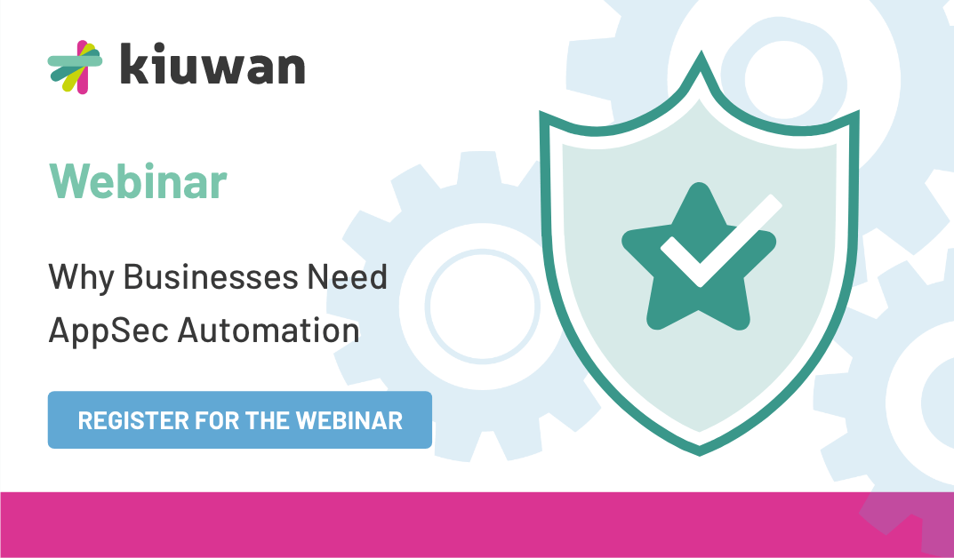 Webinar: Why Businesses Need AppSec Automation